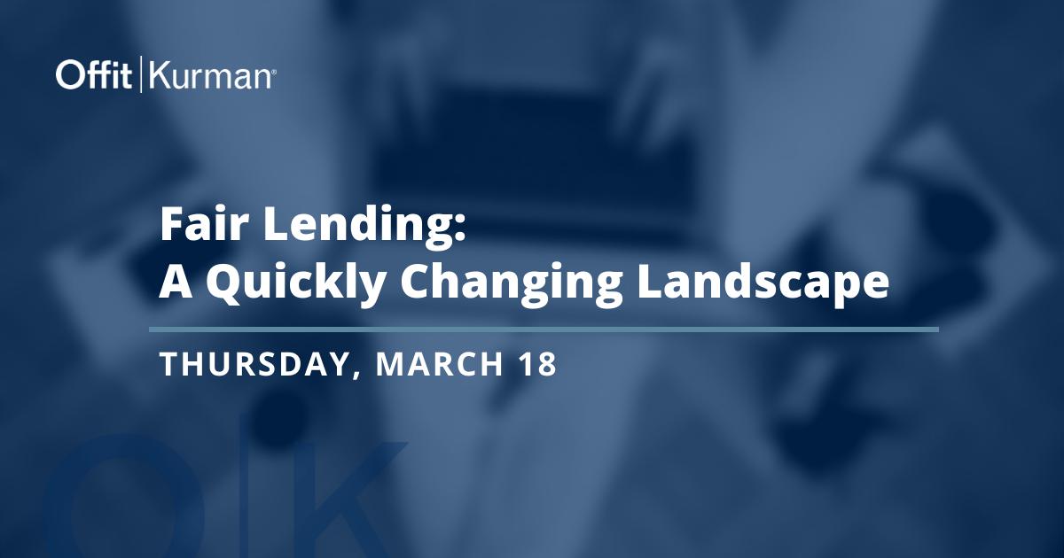 Fair Lending - A Quickly Changing Landscape