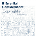 IP Essential Consideration- Copyrights