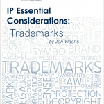 IP Essential Considerations: Trademarks