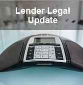 Lender Legal Update