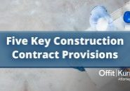 Five Key Construction Contract Provisions