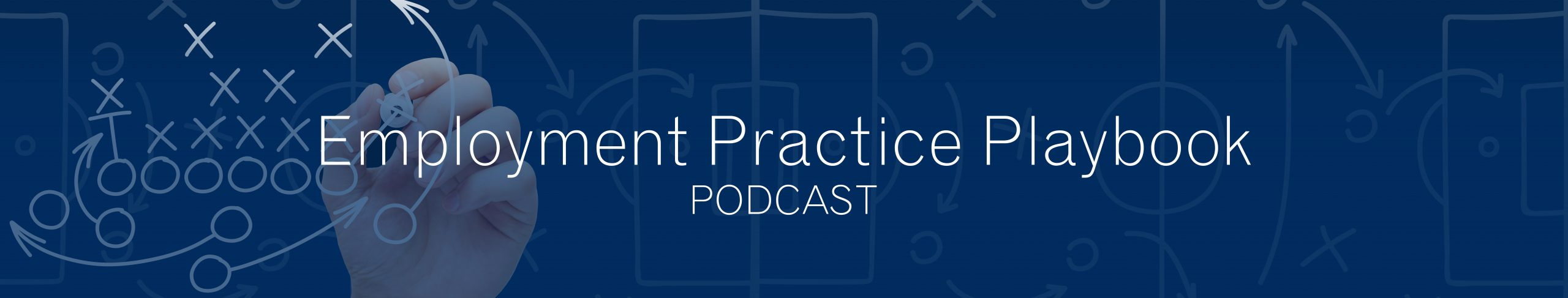 employment practice playbook podcast-banner