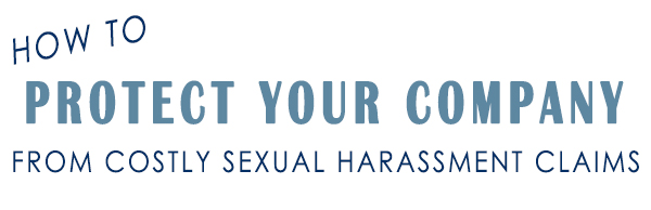 how to protect your company from sexual harassment claims 2