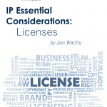 IP Essential Considerations: Licenses